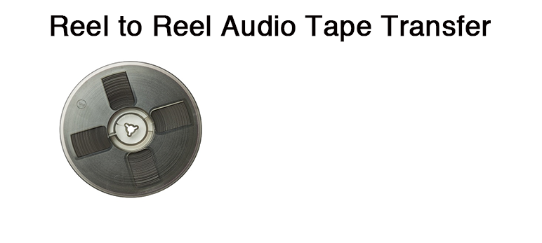 Reel to Reel Conversion